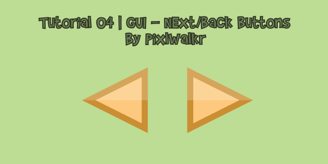 Tutorial 04 - Next&Back Button Featured Image